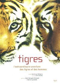 Tigres : l'extraordinaire aventure des tigres et des hommes