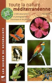 Toute la nature méditerranéenne : 1.500 descriptions et photographies d'animaux et de plantes