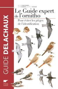 Le guide expert de l'ornitho : pour éviter les pièges de l'identification