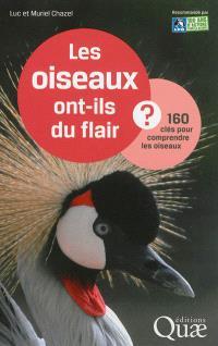 Les oiseaux ont-ils du flair ? : 160 clés pour comprendre les oiseaux