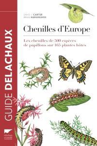 Chenilles d'Europe : les chenilles de 500 espèces de papillons sur 165 plantes hôtes