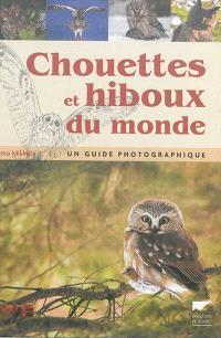 Chouettes et hiboux du monde : un guide photographique