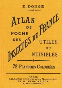 Atlas de poche des insectes de France utiles ou nuisibles : 72 planches coloriées