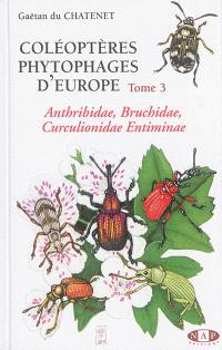 Coléoptères phytophages d'Europe. Volume 3, Anthribidae, Bruchidae, Curculionidae Entiminae : 1re partie