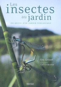 Les insectes au jardin : en quête d'un jardin écologique