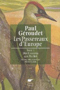 Les passereaux d'Europe. Volume 1, Des coucous aux merles