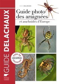 Guide photo des araignées et arachnides d'Europe : plus de 400 espèces illustrées
