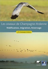 Les oiseaux de Champagne-Ardenne : nidification, migration, hivernage