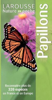 Papillons : reconnaître plus de 320 espèces en France et en Europe
