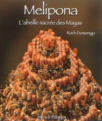Melipona : l'abeille sacrée des Mayas