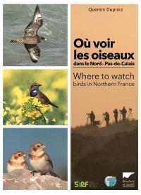 Où voir les oiseaux dans le Nord-Pas-de-Calais = Where to watch birds in Northern France