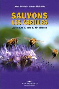 Sauvons les abeilles  : l' apiculture au nord du 48e parallèle