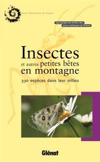 Insectes et autres petites bêtes en montagne : 330 espèces dans leur milieu