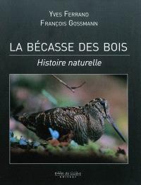 La bécasse des bois : histoire naturelle
