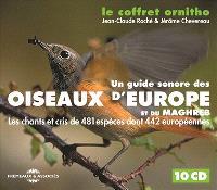 Le coffret ornitho : un guide sonore des oiseaux d'Europe et du Maghreb : les chants et cris de 481 espèces dont 442 européennes