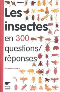Les insectes en 300 questions-réponses