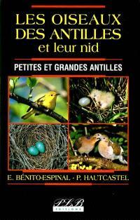 Les oiseaux des Antilles et leur nid : Petites et Grandes Antilles