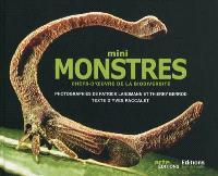 Mini-monstres : chefs-d'oeuvre de la biodiversité