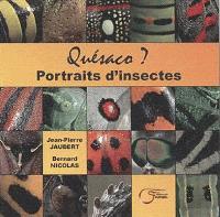 Quésaco ? : portraits d'insectes