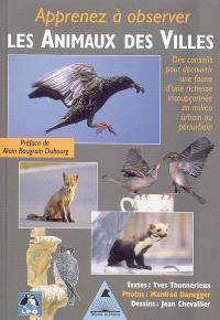 Apprenez à observer les animaux des villes : des conseils pour découvrir une faune d'une richesse insoupçonnée en milieu urbain et périurbain