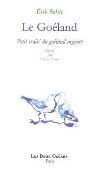 Le goéland : petit traité du goéland argenté