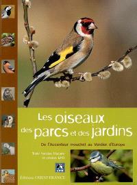 Les oiseaux des parcs et des jardins : de l'accentur mouchet au verdier d'Europe