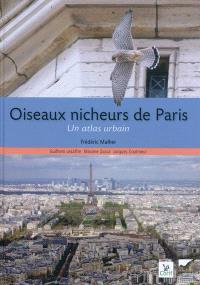 Oiseaux nicheurs à Paris : un atlas urbain