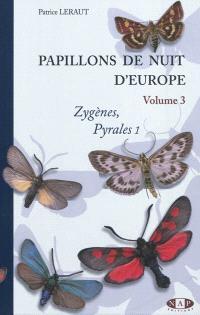 Papillons de nuit d'Europe. Volume 3, Zygènes, pyrales 1 et brachodides