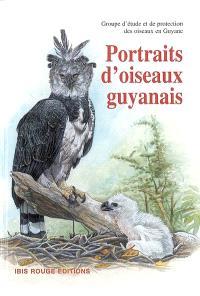 Portraits d'oiseaux guyanais