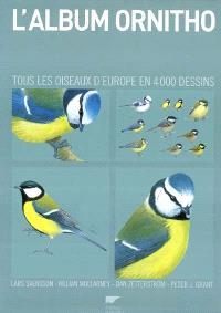 L'album ornitho : tous les oiseaux d'Europe en 4000 dessins
