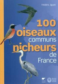 100 oiseaux communs nicheurs de France : identification, répartition, évolution