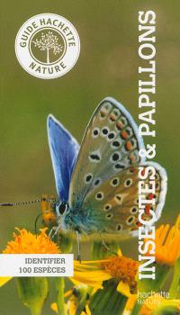 Insectes & papillons : identifier 100 espèces