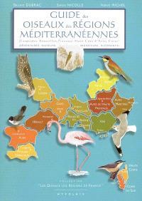 Guide des oiseaux des régions méditerranéennes : Languedoc-Roussillon, Provence-Alpes-Côte-d'Azur, Corse : sédentaires, nicheurs, migrateurs, hivernants