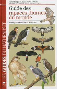 Guide des rapaces diurnes du monde : 338 espèces décrites et illustrées
