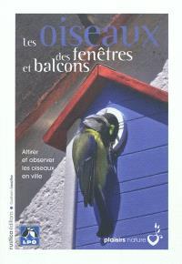 Les oiseaux des fenêtres et balcons : attirer et observer les oiseaux en ville