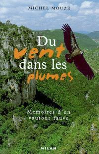 Du vent dans les plumes : mémoires d'un vautour fauve