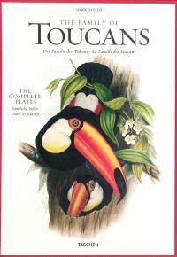 Family of toucans : the complete plates : 1852-1854 = Die Familie der Tukane : samtliche Tafeln : 1852-1854 = La famille des toucans : toutes les planches : 1852-1854