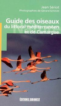 Guide des oiseaux : du littoral méditerranéen et de Camargue