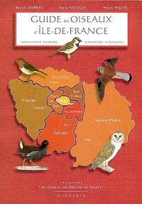 Guide des oiseaux d'Ile-de-France : sédentaires, nicheurs, migrateurs, hivernants