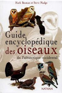 Guide encyclopédique des oiseaux du paléoarctique occidental