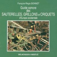 Guide sonore des sauterelles, grillons et criquets d'Europe occidentale
