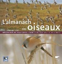 L'almanach des oiseaux : découvrir et pratiquer l'ornithologie au fil des mois