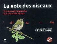La voix des oiseaux : une nouvelle approche des cris et des chants