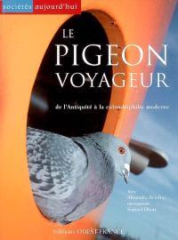 Le pigeon voyageur : de l'Antiquité à la colombophilie moderne