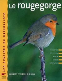 Le rouge-gorge : description, répartition, habitat, moeurs, observation