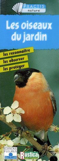 Les oiseaux du jardin : les reconnaître, les observer, les protéger