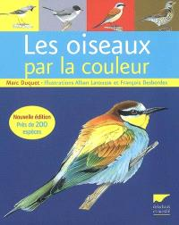 Les oiseaux par la couleur : près de 200 espèces