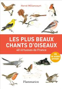 Les plus beaux chants d'oiseaux : 40 virtuoses de France