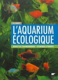 L'aquarium écologique : respect de l'environnement, économies d'énergie