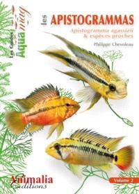 Les apistogrammas. Volume 2, Apistogramma agassizii & espèces proches